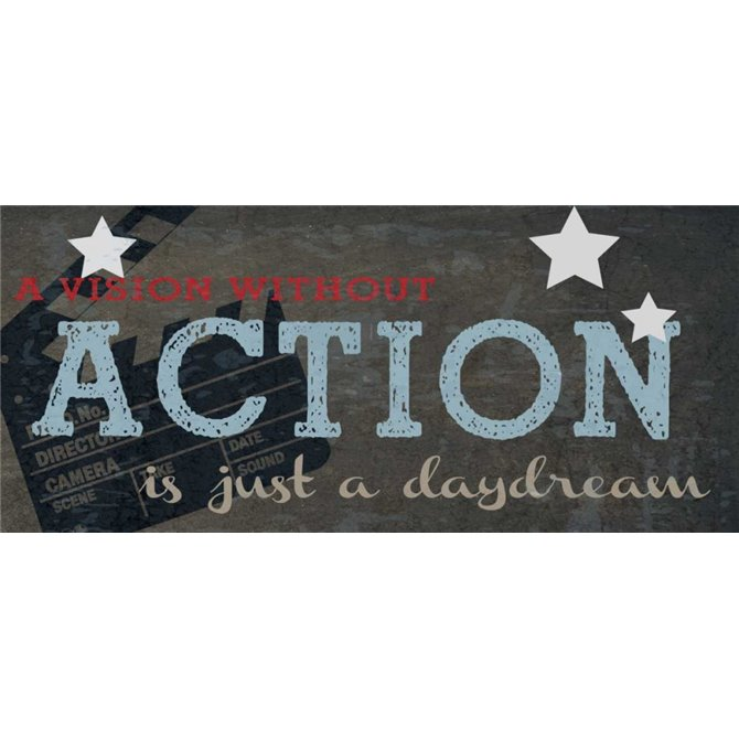 A VISION WITHOUT ACTION