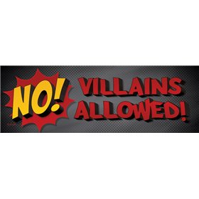 No Villains Allowed!