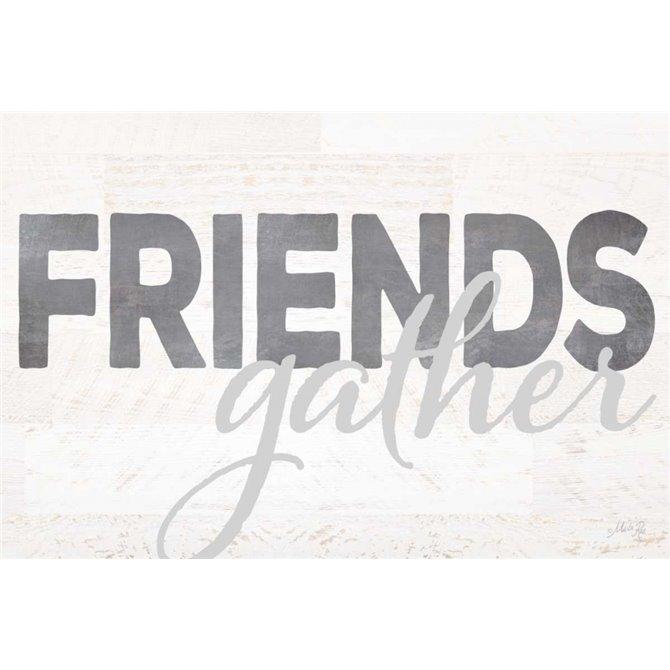 Friends Gather
