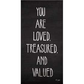 You Are Loved, Treasured and Valued