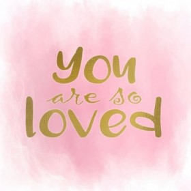 You Are So Loved Pink
